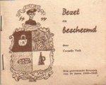 Veth, Cornelis - Bezet en beschermd (Een getekende Kroniek van de jaren 1940-1945)
