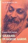 Bhagwan Shree Rajneesh (Osho) - Gezaaid in goede aarde; over de uitspraken van Jezus (deel 2 van de serie Volg mij)