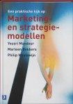 Mandour, Y., Bekkers, M., Waalewijn, P. - Een praktische kijk op Marketing- en strategiemodellen