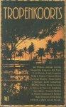 Muller (samenstelling), John - Tropenkoorts - Fragmenten uit verhalen/romans van 24 Nederlandse auteurs