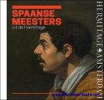 M.B. Piotrovsky - Spaanse meesters uit de Hermitage. De wereld van El Greco, Ribera, Zurbaran, Velazquez, Murillo & Goya