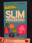 Gaal, Annemarie van - Slim verzekerd / stap voor stap door de kleine lettertjes