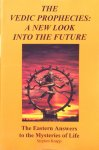 Knapp, Stephen - The Vedic prophecies: a new look into the future / the eastern answers to the mysteries of life, volume 3