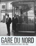 Sinderen, Wim van et al. - Gare du Nord  Nederlandse fotografen in Parijs 1900-1968