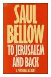 Bellow, Saul - To Jerusalem and Back. A Personal Account