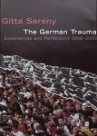Gitta Sereny - The german Trauma. Experiences and Reflections. 1938 - 2000