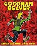 by Harvey Kurtzman  (Author), Denis Kitchen (Editor), Will Elder  (Illustrator), David Schreiner (Introduction) - Goodman Beaver