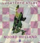 Kersbergen, Rob - Luchtfoto Atlas Noord-Holland. Loodrechtluchtfoto`s provincie Noord-Holland schaal 1:14.000