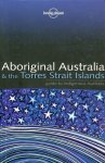 Sarina Singh; David Andrew; Bryan Andy; Monique Choy; Hugh Finlay en anderen - Aboriginal Australia & The Torres Strait Islands; guide to indigenous Australia