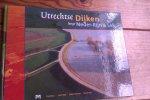 BOER, HENK/HEIJS, JOOST/WAMMES, GODERT EN WIT, WIM DE - Utrechtse dijken langs Neder-Rijn en Lek