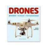 Juniper, Adam - Drones / bouwen - vliegen - fotograferen