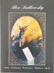 Sadkowsky, Alex; Rudolf Zipkes - Alex Sadkowsky Bilder, Zeichnungen, Radierungen, Skulpturen, Objekte