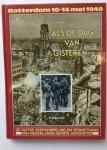 Mallan, K. - Als de dag van gisteren.Rotterdam 10-14 mei 1940.De Duitse overrompeling en vernietiging van Nederlands eerste havenstad