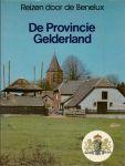 Hoek, K.A. van den - REIZEN DOOR DE BENELUX - DE PROVINCIE GELDERLAND