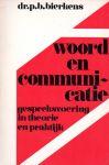 Bierkens, dr. P.B. - Woord en communicatie, gespreksvoering in theorie en praktijk