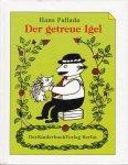 Fallada, Hans / mit Illustrationen von Elizabeth Shaw - Der getreue Igel. Zwei Geschichten