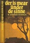 Bakker Veninga  Untwerp omslach Bram Buruma en Printe by Friesch Dagblad Ljouwert - Der is mear under de Sinne
