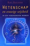 Ravindra, Ravi - Wetenschap en eeuwige wijsheid; in een veranderende wereld