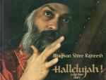 Bhagwan Shree Rajneesh (Osho) - Hallelujah! A darshan diary
