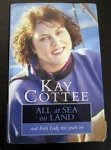 Cottee, Kay - All at Sea on Land, and First Lady ten years on