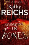 Kathy Reichs - Speaking in Bones