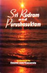 Sri Rudram and Purushasuktam; a contemplative study - Swami Amritananda (translation)