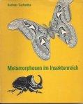 Suchantke, Andreas - Metamorphosen im Insektenreich. Beitrag zu einem Kapitel Tierwesenskunde