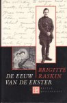 Raskin, Brigitte. - De eeuw van de ekster / Een Belgisch levensverhaal