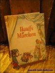 HAUFF, Wilhelm; - HAUFFS MARCHEN,