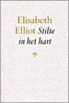 Elliot, Elisabeth - Stilte in het hart