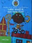 Zanden, Monique van der / Brekelmans, Dorus - LATER WORD IK EEN HELE PIET!