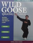 Zhang, Hong-Chao - Wild Goose Qigong. Natural movement for Healthy Living. History, Exercises, Result.