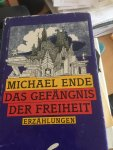 Ende, Michael - Das Gefangnis der Freiheit