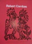 BEEREN, Wim (e.a.) - Robert Combas : peintures 1984 - 1987 = schilderijen 1984 - 1987