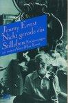 Ernst, Jimmy / aus dem Amerikanischen von Barbara Bortfeldt - Nicht gerade ein Stilleben. Erinnerungen an meinem Vater Max Ernst
