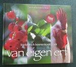 Graaf, Iris van de, Boxtel, Maria van - Van eigen erf / biologisch boerenkookboek
