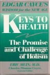 MEIN, Eric & CAYCE, Charles Thomas - Keys to health; the promise and challenge of holism