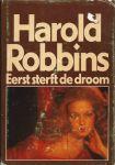 Robbins, Harold - EERST STERFT DE DROOM