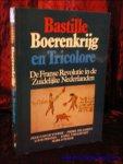 VAN DE VOORDE, Hugo e.a.; - BASTILLE, BOERENKRIJG EN TRICOLORE. DE FRANSE REVOLUTIE IN DE ZUIDELIJKE NEDERLANDEN,