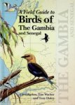 Barlow, C a.o. - A Field Guide to Birds of The Gambia and Senegal