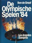 Graaf, Ben de - DE OLYMPISCHE SPELEN `84 - LOS ANGELES EN SARAJEVO
