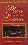 Ness, dr. Alexander William - Het Plan voor ons Leven (Plan voor uw Leven); de tabernakel - priesterschap - offers - feesten