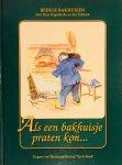 Nagelkerke, Kees.  Tankink, Jan. (Illustr.) - Als een bakhuisje praten kon... De geschiedenis van, in en rond de nog aanwezige bakhuisjes van het toenmalige Beek.