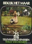 Hemert, Willy van - Bekijk het maar. 25 jaar televisiebelevenissen