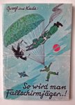 Groth, H.  Kade, L. - So wird man Fallschirmjäger..!