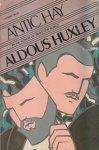 ALDOUS HUXLEY - ANTIC HAY