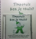 Gans-Wiggermans, Hennie de - Timpetuis ben je thuis ? Liedjes en versjes om (mee) te spelen