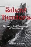 Savas, T.P.  (Ed.) - Silent Hunters. German U-Boat Commanders of World war II