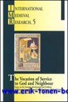 G. Greatrex * (ed.); - Vocation of Service to God and Neighbour  Essays on the Interests, Involvements and Problems of Religious Communities and their Members in Medieval Society,