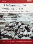 Rush, Robert. S.  Sharp, Elizabeth.  Palmer, Ian. - US Infantryman in World War II (3) European Theater of Operations 1944-45. Warrior 56.